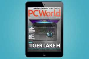 PCWorld's July Digital Magazine: Intel's new Tiger Lake H laptop chips take the fight to AMD